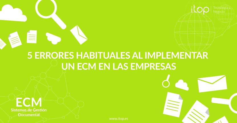 5 errores habituales al implementar un ECM en las empresas