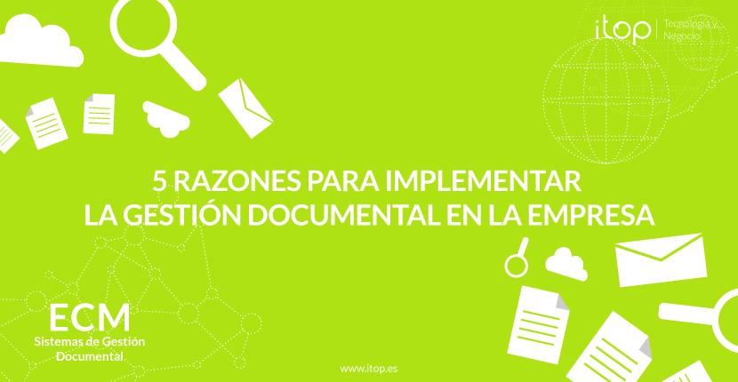 5 Razones para implementar la Gestión Documental en la empresa