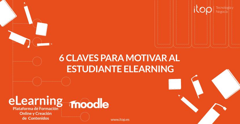 6 Claves para motivar al estudiante eLearning