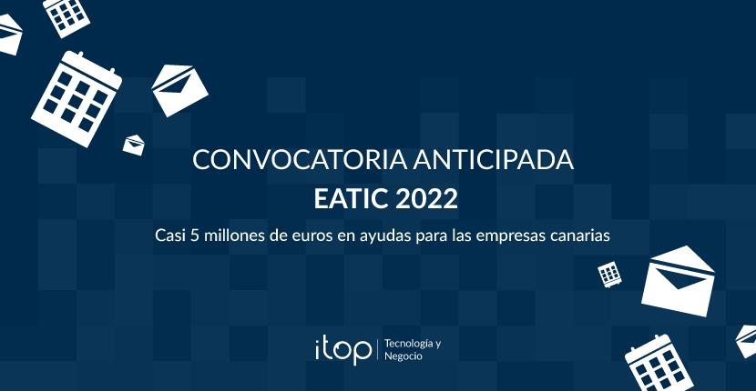 Convocatoria anticipada EATIC 2022 Canarias: Casi 5 millones de euros en ayudas