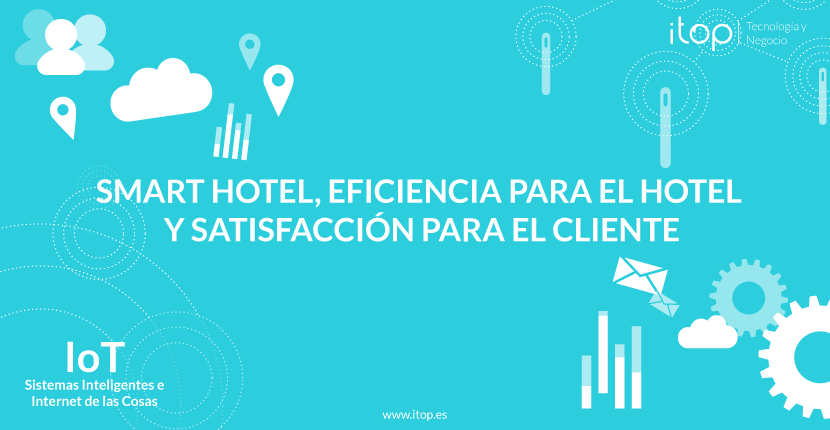 Smart Hotel, eficiencia para el hotel y satisfacción para el cliente