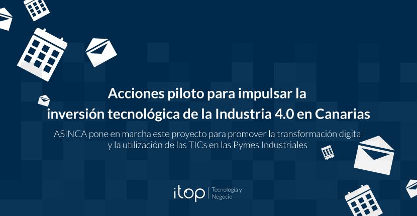 Acciones piloto para impulsar la inversión tecnológica de la Industria 4.0 en Canarias