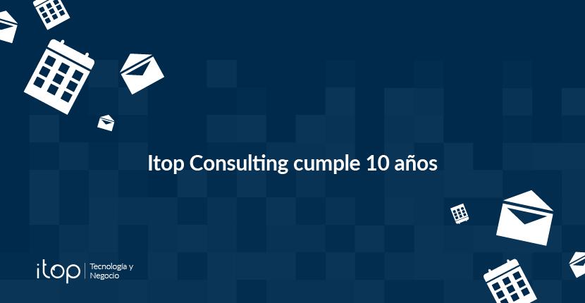 Itop Consulting cumple 10 años