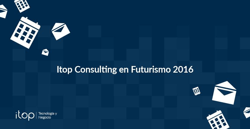 Itop Consulting en Futurismo 2016