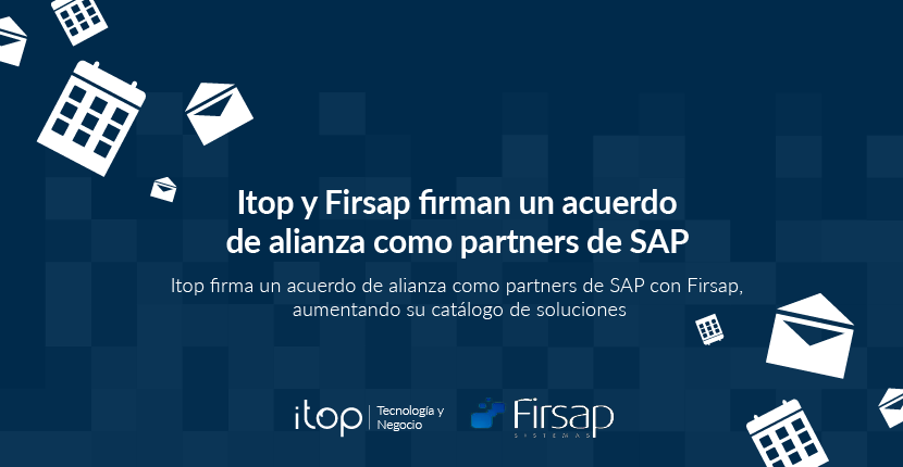 Itop y Firsap firman un acuerdo de alianza como partners de SAP