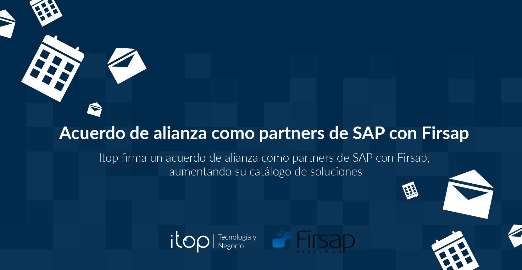 Itop firma un acuerdo de alianza como partners de SAP con Firsap