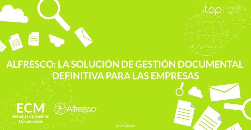 Alfresco: la solución de Gestión Documental definitiva para las empresas