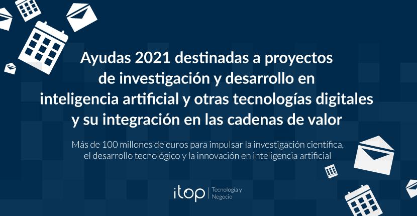 Ayudas 2021 destinadas a proyectos de investigación y desarrollo en inteligencia artificial y otras tecnologías digitales y su integración en las cadenas de valor