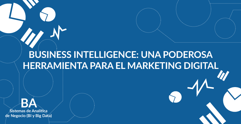 Business Intelligence: Una poderosa herramienta para el marketing digital
