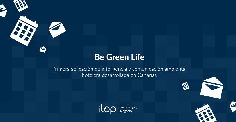 Be Green Life, la primera aplicación de inteligencia y comunicación ambiental hotelera desarrollada en Canarias