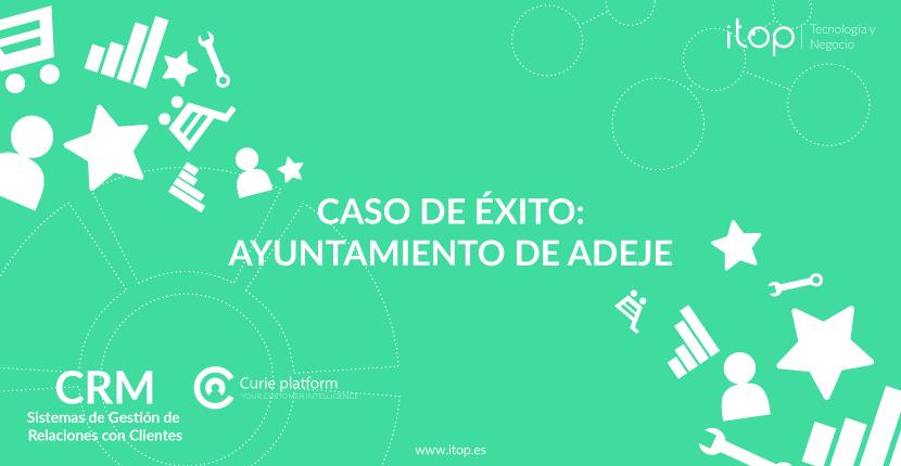 Caso de Éxito de CRM en Tenerife: Ayuntamiento de Adeje
