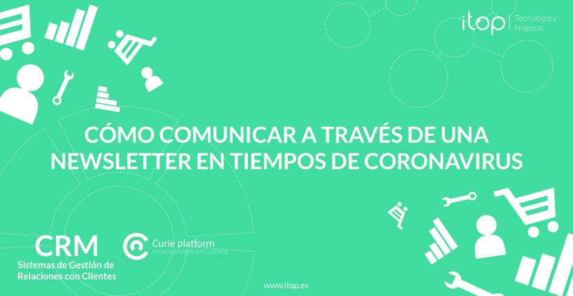 Cómo comunicar a través de una newsletter en tiempos de Coronavirus