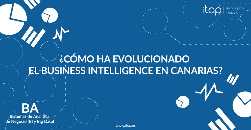 ¿Cómo ha evolucionado el Business Intelligence en Canarias?