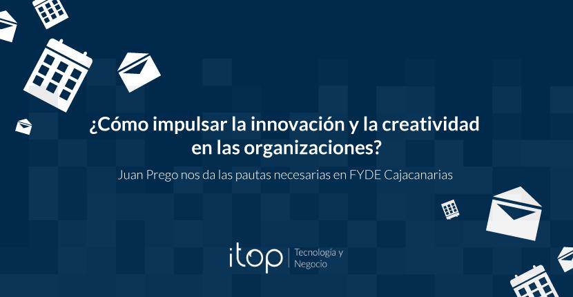 ¿Cómo impulsar la innovación y la creatividad en las organizaciones?