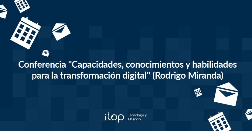 Capacidades, conocimientos y habilidades para la transformación digital