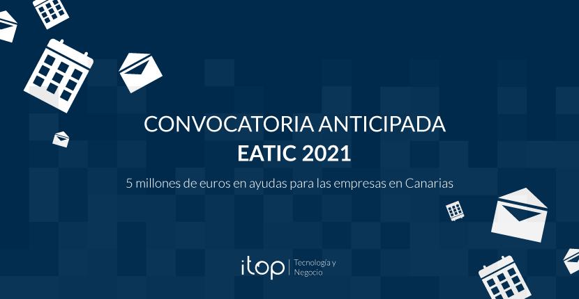 Convocatoria anticipada EATIC 2021 Canarias: 5 millones de euros en ayudas