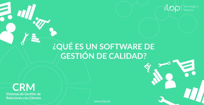 ¿Qué es un Software de Gestión de Calidad?