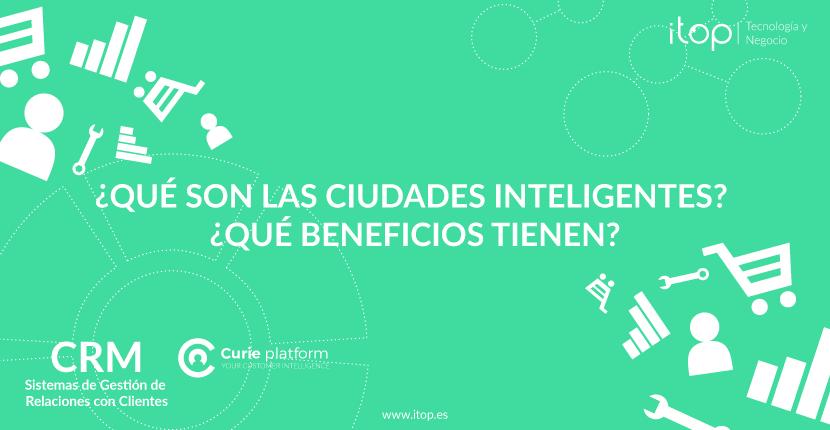 ¿Qué son las Ciudades Inteligentes? ¿Qué beneficios tienen?