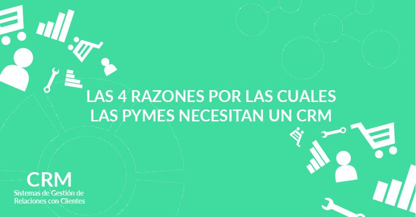 4 razones por las cuales las pymes necesitan un CRM