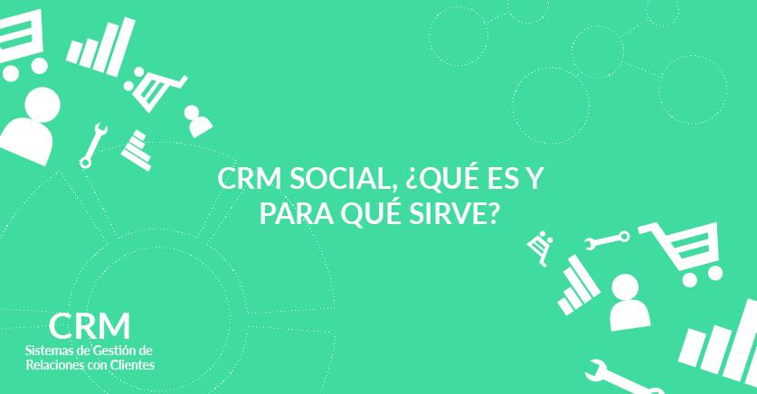 CRM Social, ¿qué es y para qué sirve?