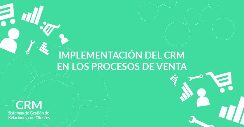 Implementación del CRM en los procesos de venta