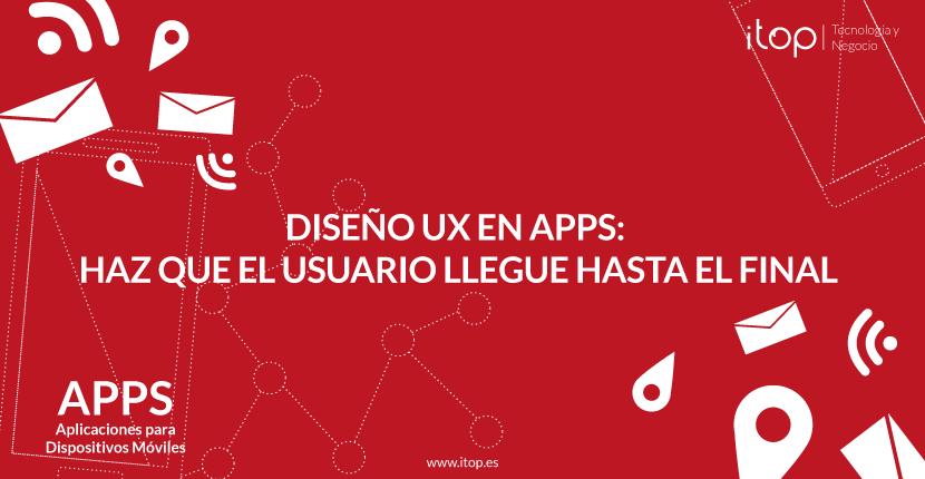 Diseño UX en Apps: haz que el usuario llegue hasta el final