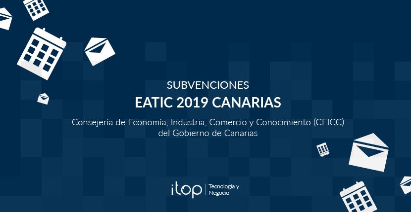 EATIC 2019 Canarias: Casi 5 millones de euros en ayudas
