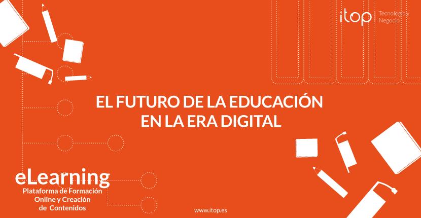 El futuro de la educación en la era digital