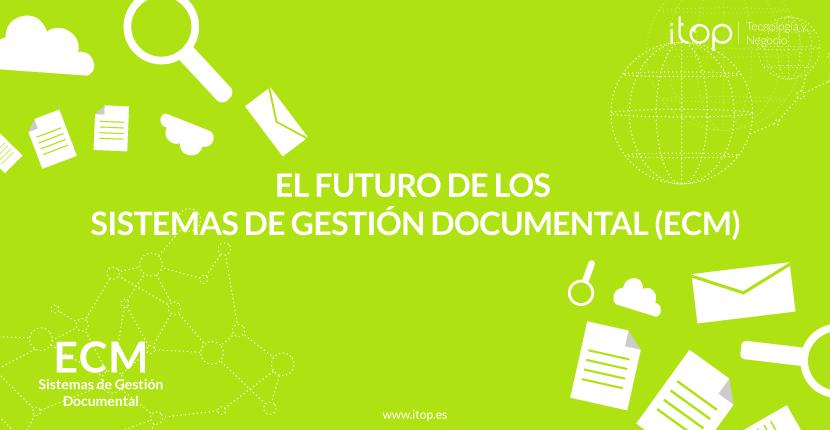 El futuro de los Sistemas de Gestión Documental (ECM)