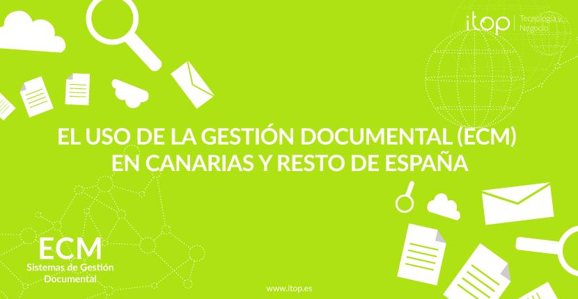 El uso de la Gestión Documental (ECM) en Canarias y resto de España