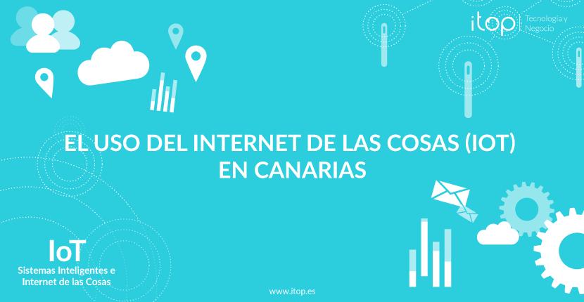 El uso del Internet de las Cosas (IoT) en Canarias