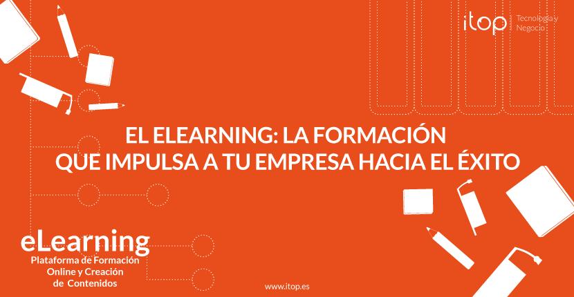 El eLearning: la formación que impulsa a tu empresa hacia el éxito