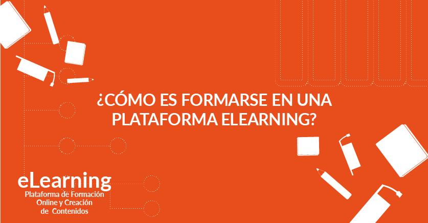 ¿Cómo es formarse en una plataforma eLearning?