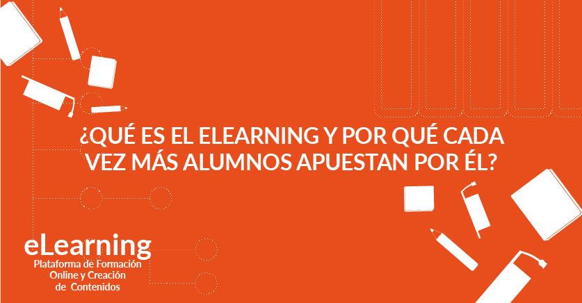¿Qué es el eLearning y por qué cada vez más alumnos apuestan por él?