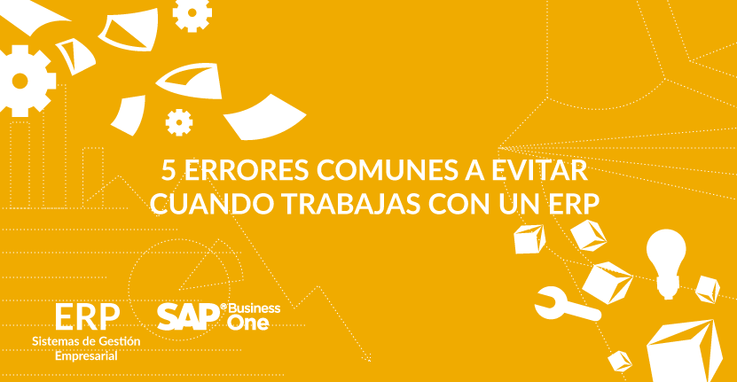 5 Errores comunes a evitar cuando trabajas con un ERP