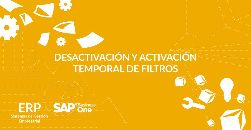Desactivación y activación temporal de filtros