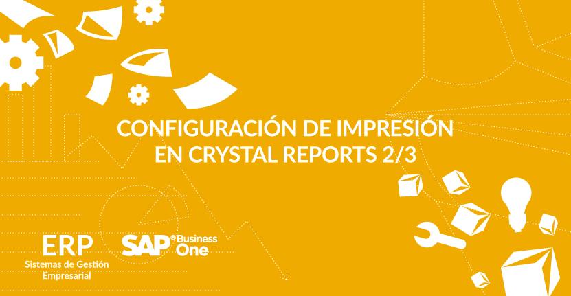 Configuración de impresión en Crystal Reports 2/3