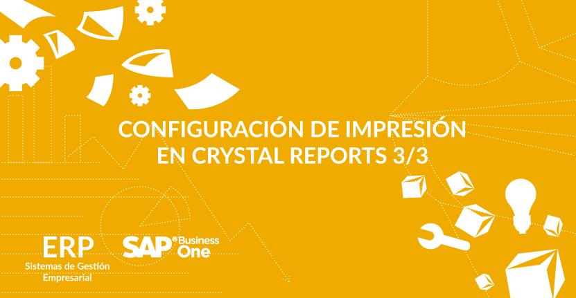 Configuración de impresión en Crystal Reports 3/3