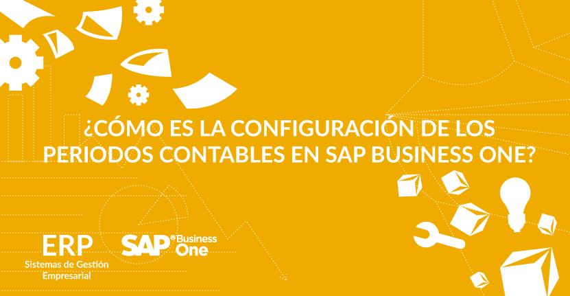 ¿Cómo es la configuración de los periodos contables en SAP Business One?