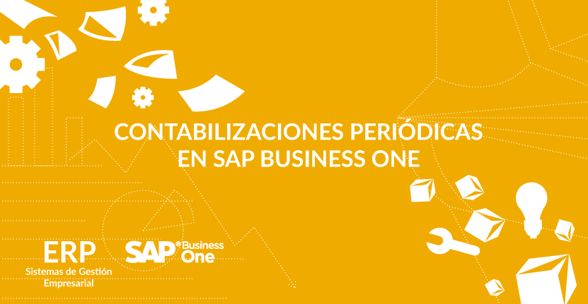 Contabilizaciones periódicas en SAP Business One