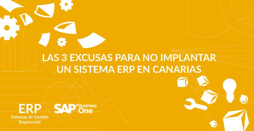 Las 3 excusas para no implantar un sistema ERP en Canarias