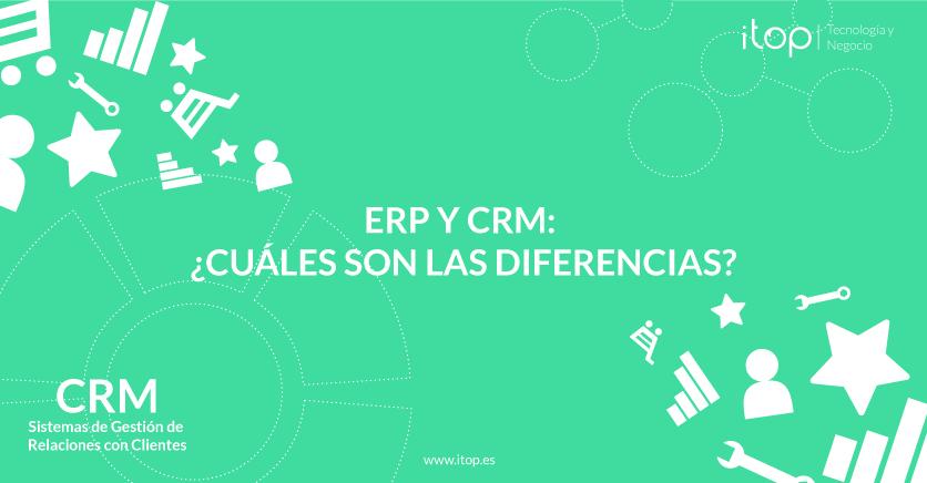 ERP y CRM: ¿Cuáles son las diferencias?