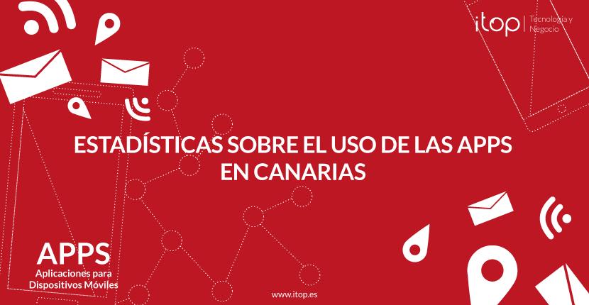 Estadísticas sobre el uso de las Apps (Aplicaciones Móviles) en Canarias