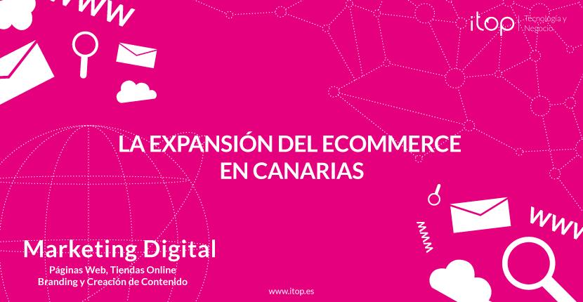 La expansión del eCommerce en Canarias