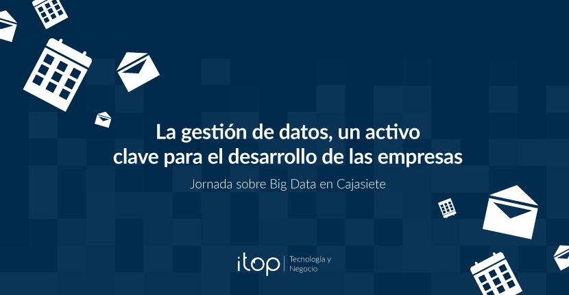 La gestión de datos, un activo clave para el desarrollo de las empresas