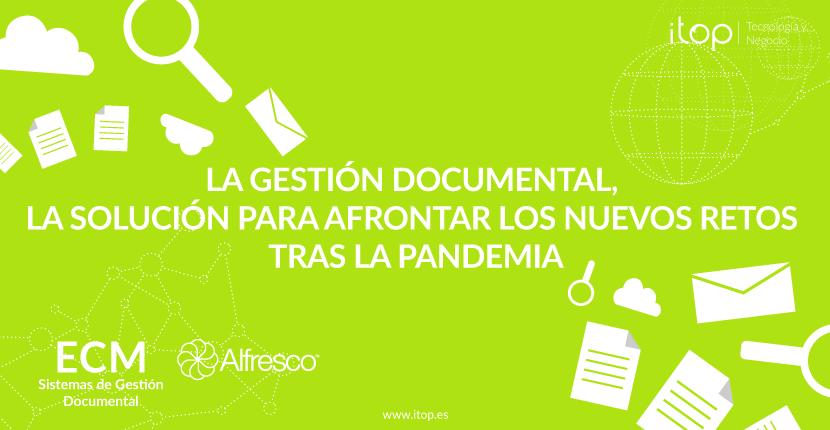 La Gestión Documental, la solución para afrontar los nuevos retos tras la pandemia