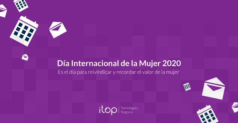 ¡Hoy es el Día Internacional de la Mujer 2020!