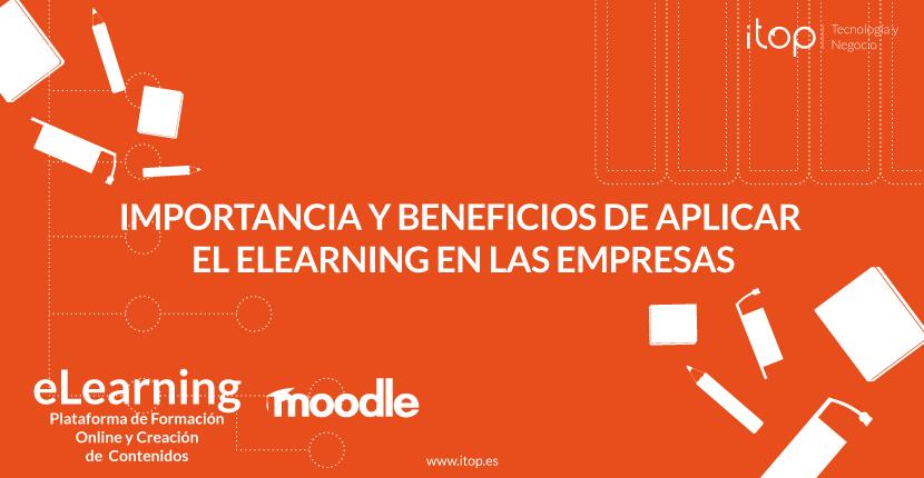 Importancia y beneficios de aplicar el eLearning en las empresas
