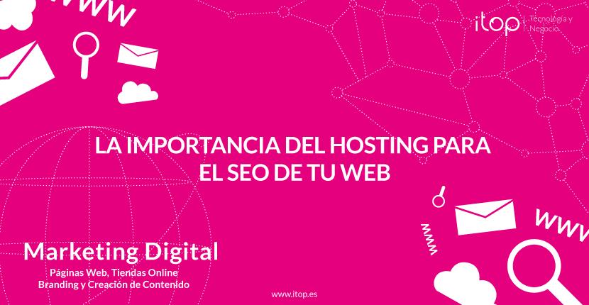 La importancia del hosting para el SEO de tu web