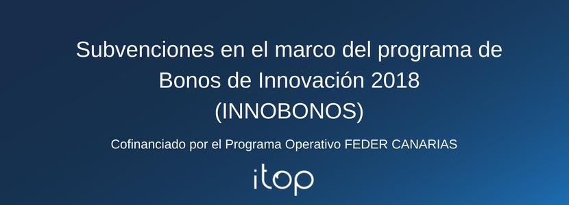 Subvención del  Programa de Bonos de Innovación 2018  (INNOBONOS)